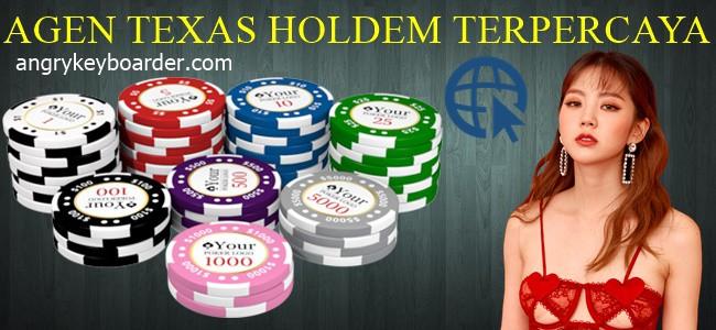 Agen Texas Holdem Terpercaya Bagaimana Cara Memilihnya